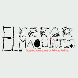 Encuentro Internacional de Robótica Artística. El error maquínico @ Centro Nacional de las Artes | Ciudad de México | Distrito Federal | México