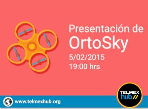 Presentación del proyecto OrtoSky @ Telmex Hub
