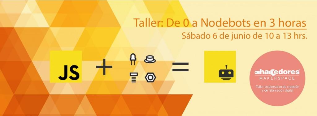 Taller: de 0 a Nodebots @ Hacedores Makerspace