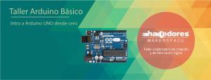Taller: Arduino Básico @ Hacedores Makerspace