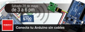 ¡Conecta tu Arduino inalámbricamente! / RF Arduino @ Hacedores Makerspace