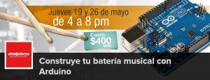 Construye tu batería musical con Arduino @ Hacedores Makerspace